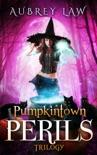 Pumpkintown Perils Trilogy book summary, reviews and downlod