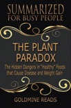 """The Plant Paradox - Summarized for Busy People: The Hidden Dangers in """"Healthy"""" Foods that Cause Disease and Weight Gain book summary, reviews and downlod"""