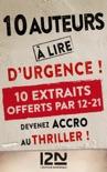 10 auteurs à lire d'urgence ! - extraits offerts book summary, reviews and downlod