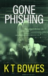 Gone Phishing book summary, reviews and downlod