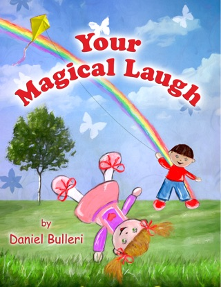 Your Magical Laugh (Beautifully Illustrated Children's Book) by Smashwords, Inc. book summary, reviews and downlod