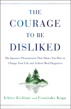 The Courage to Be Disliked E-Book Download
