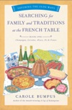 Searching for Family and Traditions at the French Table, Book One (Champagne, Alsace, Lorraine, and Paris regions) book synopsis, reviews