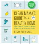 Clean Mama's Guide to a Healthy Home book summary, reviews and download