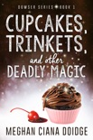 Cupcakes, Trinkets, and Other Deadly Magic book summary, reviews and download