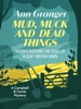 Mud, Muck and Dead Things book image
