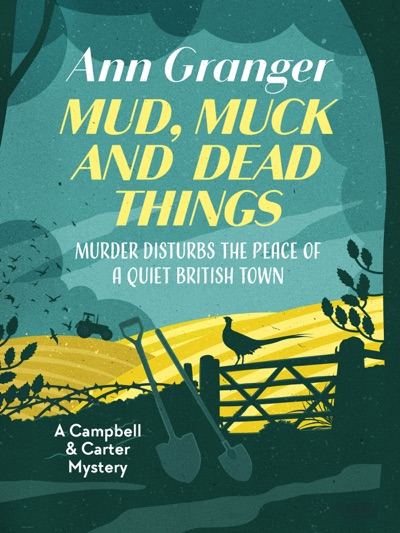 Mud, Muck and Dead Things by Ann Granger Book Summary, Reviews and E-Book Download