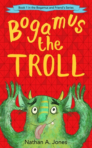 Bogamus the Troll by Nathan A Jones E-Book Download
