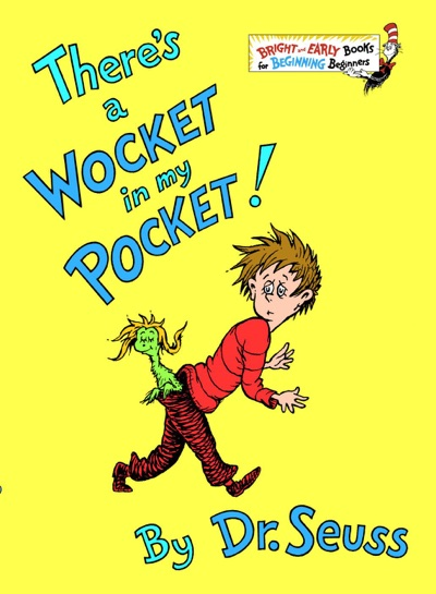 There's a Wocket in my Pocket by Dr. Seuss Book Summary, Reviews and E-Book Download