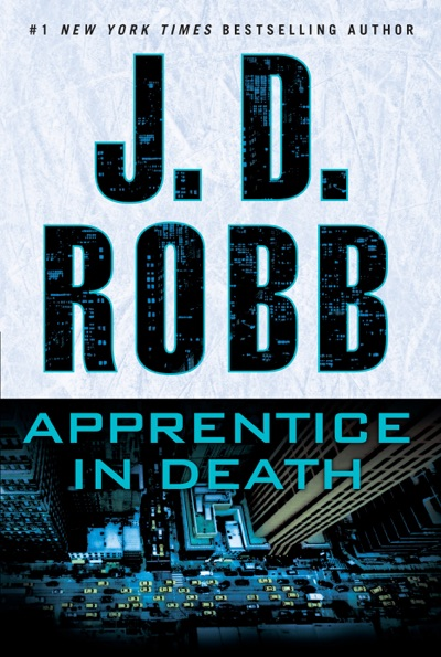 Apprentice in Death by J. D. Robb Book Summary, Reviews and E-Book Download