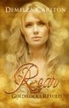 Roar: Goldilocks Retold book summary, reviews and downlod