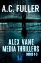 The Alex Vane Media Thrillers, Books 1-3