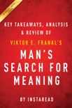 Man's Search for Meaning: by Viktor E. Frankl Key Takeaways, Analysis & Review book summary, reviews and downlod