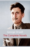 The Complete Novels (1984, Animal Farm, Burmese Days...) book summary, reviews and download