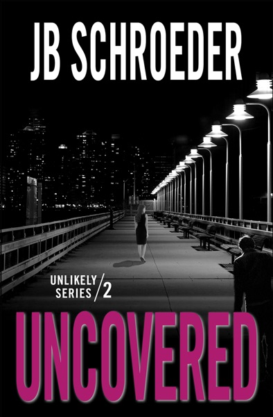 Uncovered by JB Schroeder Book Summary, Reviews and E-Book Download