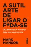 A sutil arte de ligar o f*da-se book summary, reviews and downlod