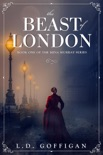The Beast of London: A Retelling of Bram Stoker's Dracula book summary, reviews and download
