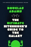 The Ultimate Hitchhiker's Guide to the Galaxy book summary, reviews and download