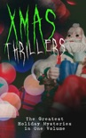 Xmas Thrillers: The Greatest Holiday Mysteries in One Volume book summary, reviews and downlod