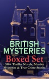 BRITISH MYSTERIES Boxed Set: 350+ Thriller Novels, Murder Mysteries & True Crime Stories book summary, reviews and downlod