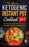 The Effective Ketogenic Instant Pot Cookbook for 2 book summary, reviews and download