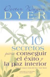 10 Secretos para Conseguir el Éxito y la paz interior book summary, reviews and downlod