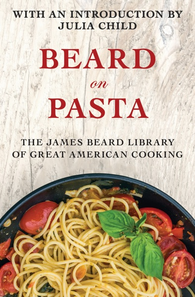 Beard on Pasta by James Beard Book Summary, Reviews and E-Book Download