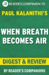 When Breath Becomes Air by Paul Kalanithi Digest & Review book summary, reviews and downlod
