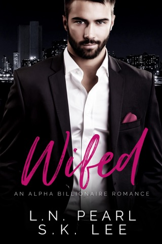 Wifed 1: An Alpha Billionaire Romance by L.N. Pearl & S.K. Lee E-Book Download