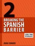 Breaking the Spanish Barrier Level 2
