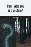 Can I Ask You a Question? book summary, reviews and downlod