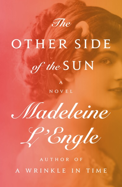 The Other Side of the Sun by Madeleine L'Engle Book Summary, Reviews and E-Book Download