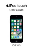iPod touch User Guide for iOS 10.3 book summary, reviews and downlod