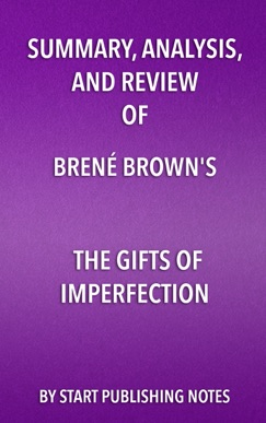 Summary, Analysis, and Review of Brené Brown's The Gifts of Imperfection E-Book Download