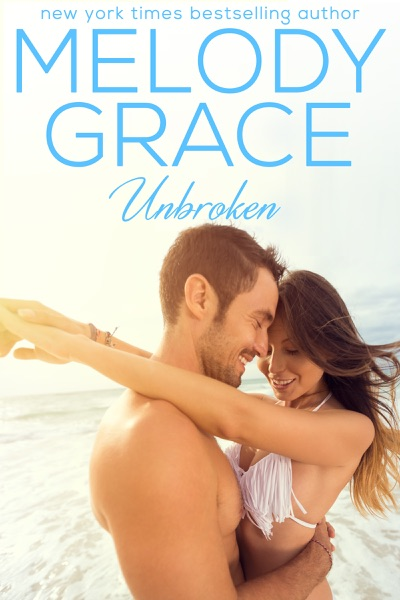 Unbroken by Melody Grace Book Summary, Reviews and E-Book Download