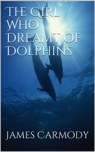 The Girl Who Dreamt of Dolphins by Smashwords, Inc. book summary, reviews and downlod