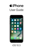 iPhone User Guide for iOS 10.3 book summary, reviews and download