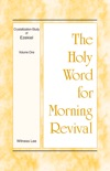 The Holy Word for Morning Revival - Crystallization-study of Ezekiel, Volume 1 book summary, reviews and downlod