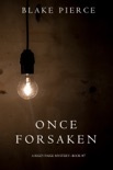 Once Forsaken (A Riley Paige Mystery—Book 7) book summary, reviews and downlod