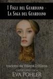 I Figli del Guardiano - La Saga del Guardiano book summary, reviews and downlod