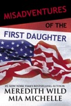 Misadventures of the First Daughter book summary, reviews and downlod