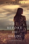 Before He Needs (A Mackenzie White Mystery—Book 5) book summary, reviews and downlod