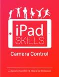iPad Skills: Camera Control