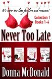 Never Too Late Collection 1, Books 1-4 book summary, reviews and download