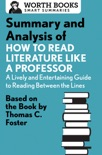 Summary and Analysis of How to Read Literature Like a Professor book summary, reviews and downlod