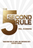 The 5 Second Rule: Transform Your Life, Work, and Confidence with Everyday Courage book summary, reviews and download