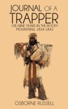 Journal of a Trapper: Nine Years in the Rocky Mountains, 1834-1843 book summary, reviews and download