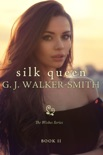 Silk Queen: Book Two book summary, reviews and downlod