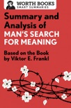Summary and Analysis of Man's Search for Meaning book summary, reviews and downlod