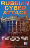 Russian Cyber Attack - Grizzly Steppe Report & The Rules of Cyber Warfare book summary, reviews and download